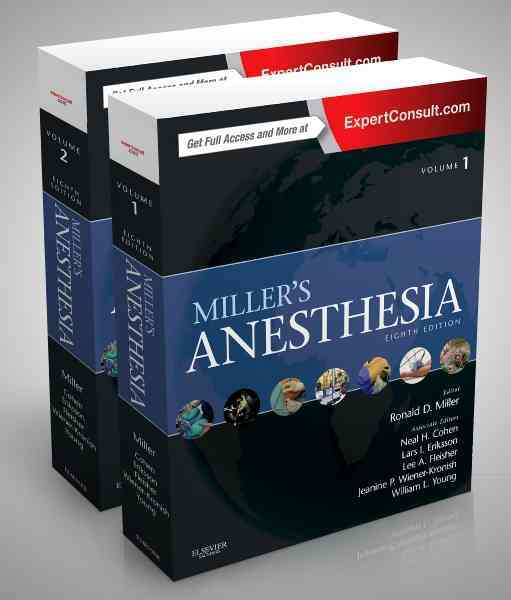 Miller's Anesthesia By Miller, Ronald D./ Eriksson, Lars I./ Fleisher, Lee/ Wiener-Kronish, Jeanine P./ Cohen, Neal H.