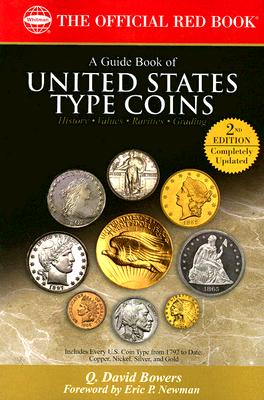 A Guide Book of United States Type Coins By Bowers, Q. David/ Newman, Eric P. (FRW)